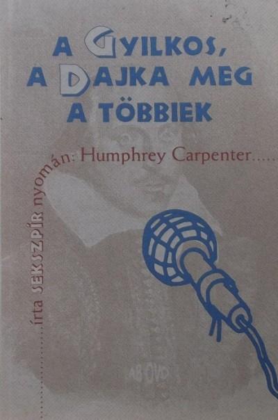 Humphrey Carpenter - A gyilkos, a dajka meg a többiek