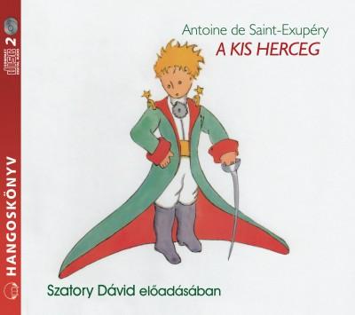 Antoine De Saint-Exupéry - Szatory Dávid - A kis herceg - Hangoskönyv - 2CD