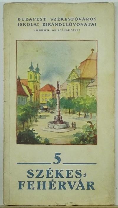 Bodnár Gyula - Székesfehérvár