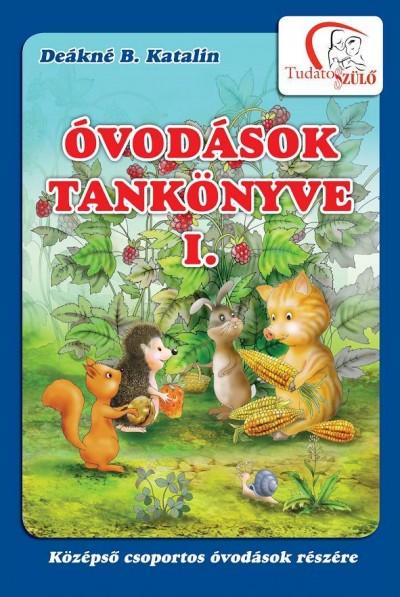 Deákné Bancsó Katalin - Óvodások tankönyve I.