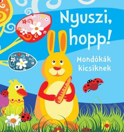 Bogos Katalin  (Szerk.) - Nyuszi, hopp!