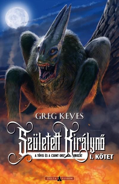 Greg Keyes - Született Királynő - I. kötet