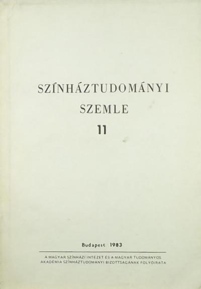 Földényi F. László  (Szerk.) - Színháztudományi szemle 11