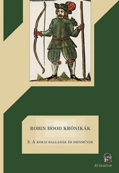- Robin Hood krónikák 2. - A korai balladák és színművek