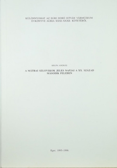 Krupa András - A mátrai szlovákok jeles napjai a XX. század második felében