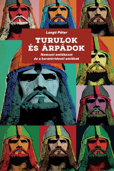 Langó Péter - Turulok és Árpádok