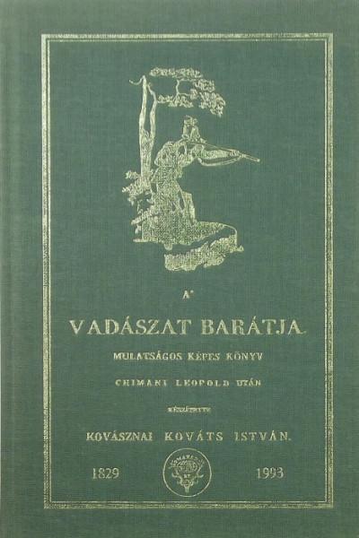Kovásznai Kováts István - A vadászat barátja (reprint)