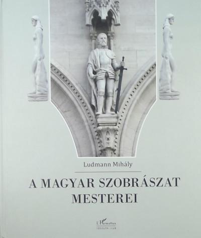 Ludmann Mihály - A magyar szobrászat mesterei