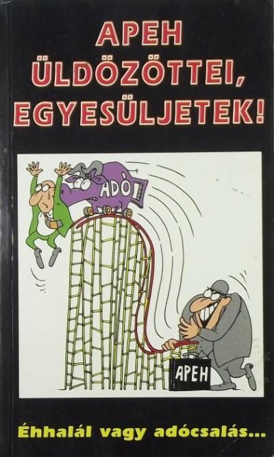 Szerdahelyi Szabolcs  (Szerk.) - APEH üldözöttei, egyesüljetek!