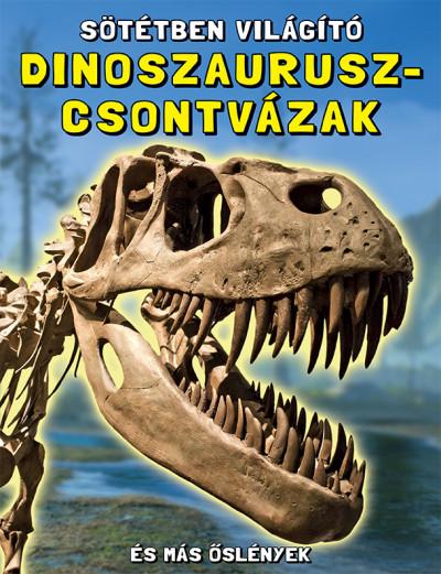 - Sötétben világító dinoszaurusz-csontvázak