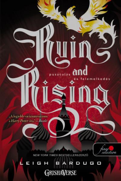 Leigh Bardugo - Ruin and Rising - Pusztulás és felemelkedés - puha kötés