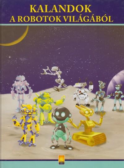 Pánáit Beatrix  (Szerk.) - Kalandok a robotok világából