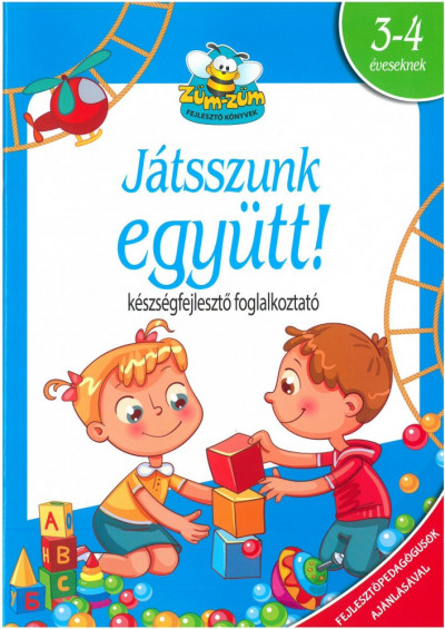Hernádiné Sándor Ildikó  (Összeáll.) - Játsszunk együtt! - Készségfejlesztő foglalkoztató 3-4 éveseknek
