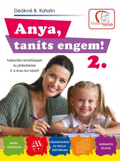 Deákné B. Katalin - Anya, taníts engem! 2. rész