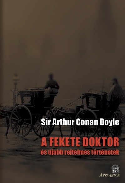 Sir Arthur Conan Doyle - A fekete doktor