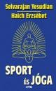 Haich Erzsébet - Selvarajan Yesudian - Hunyadi Csaba Zsolt  (Szerk.) - Sport és jóga