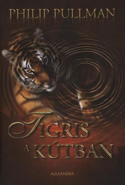 Philip Pullman - Tigris a kútban