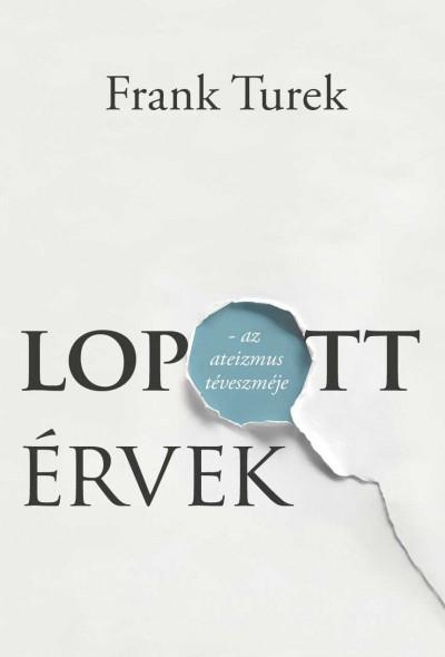 Frank Turek - Lopott érvek