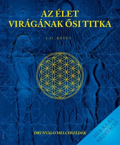 Drunvalo Melchizedek - Az élet virágának ősi titka I-II. kötet