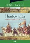 Benk� L�szl� - Honfoglal�s - A megszerzett f�ld