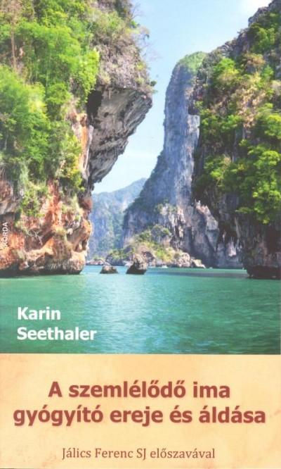 Karin Seethaler - A szemlélődő ima gyógyító ereje és áldása