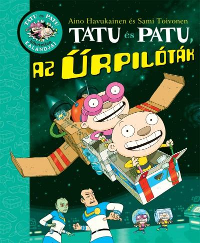 Aino Havukainen - Sami Toivonen - Tatu és Patu, az űrpilóták