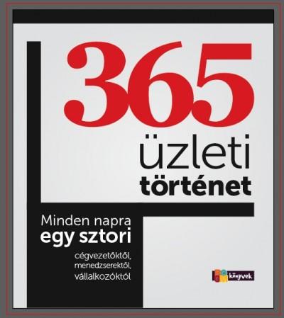 Kocsi Ilona  (Szerk.) - 365 üzleti történet
