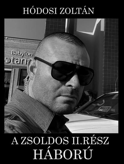 Hódosi Zoltán - A Zsoldos II. rész