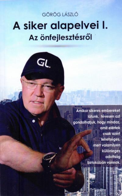 Görög László - A siker alapelvei I.