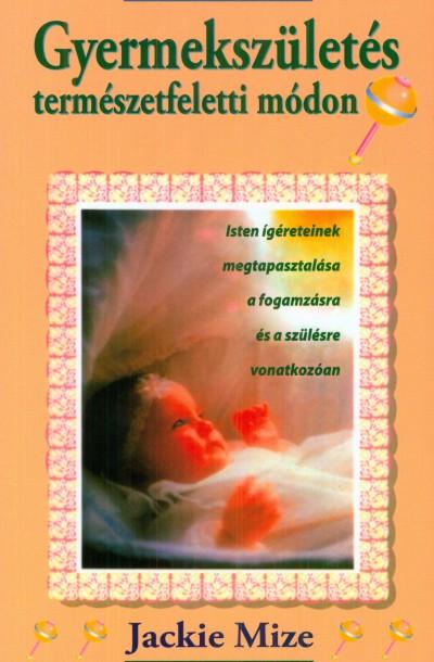 Jackie Mize - Gyermekszületés természetfeletti módon