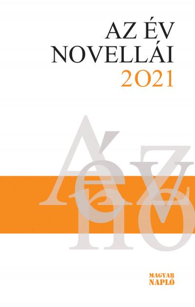 Bíró Gergely  (Szerk.) - Erős Kinga  (Szerk.) - Az év novellái 2021