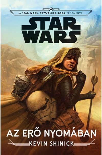 Kevin Shinick - Star Wars: Az Erő nyomában