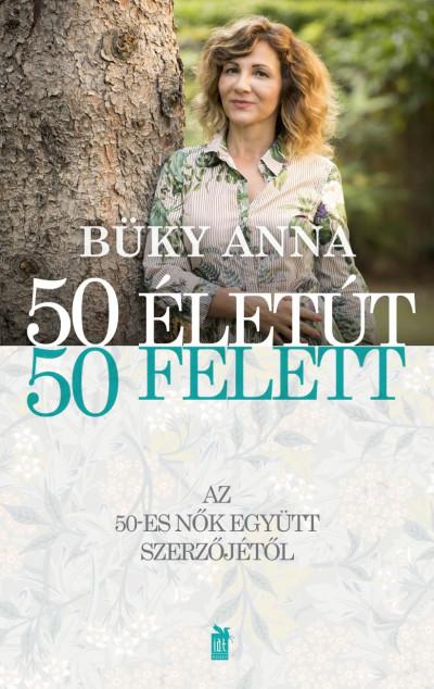Büky Anna - Lőrincz Sándor  (Szerk.) - 50 életút - 50 felett