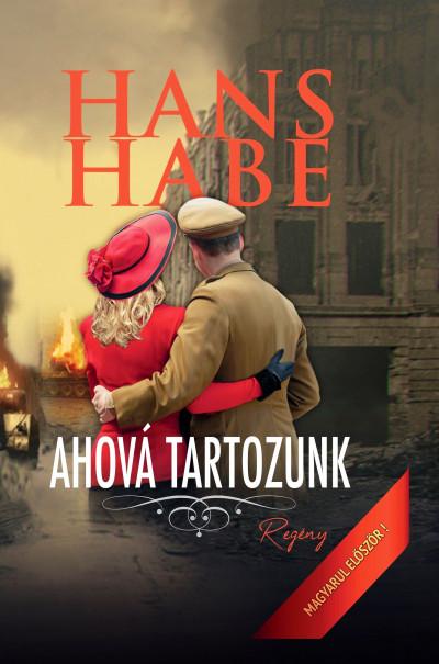 Hans Habe - Ahová tartozunk