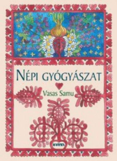 Vasas Samu - Népi gyógyászat