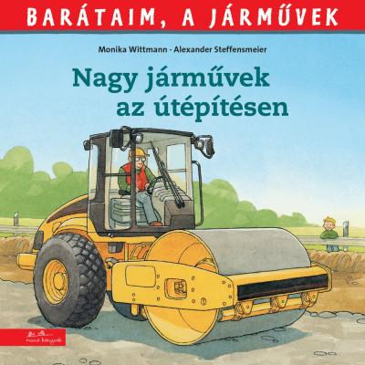 Monika Wittmann - Nagy járművek az útépítésen