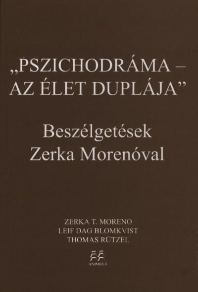 Leif Dag Blomkvist - Zerka T. Moreno - Thomas Rützel - Pszichodráma - az élet duplája