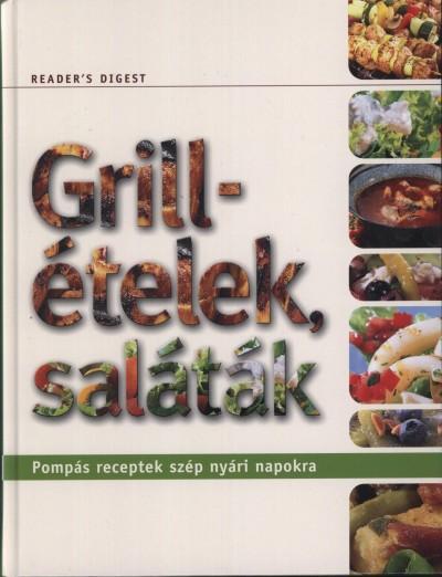 Dibás Gabriella  (Szerk.) - Pálvölgyi István  (Szerk.) - Grillételek, saláták