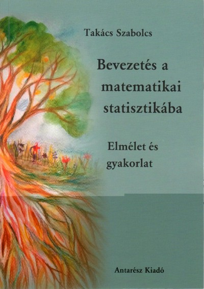 Takács Szabolcs - Bevezetés a matematikai statisztikába