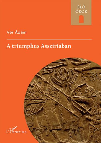 Vér Ádám - A triumphus Asszíriában