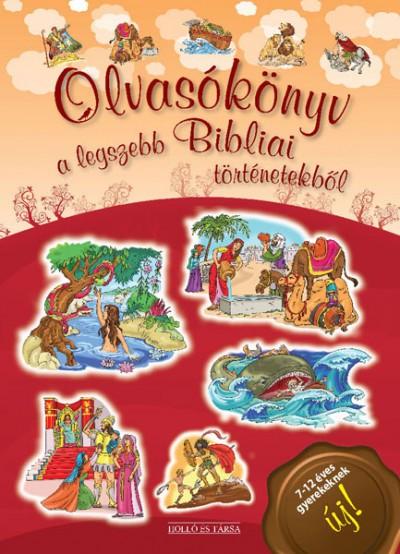 Lukács Zoltán  (Szerk.) - Legszebb bibliai történetek - Olvasókönyv