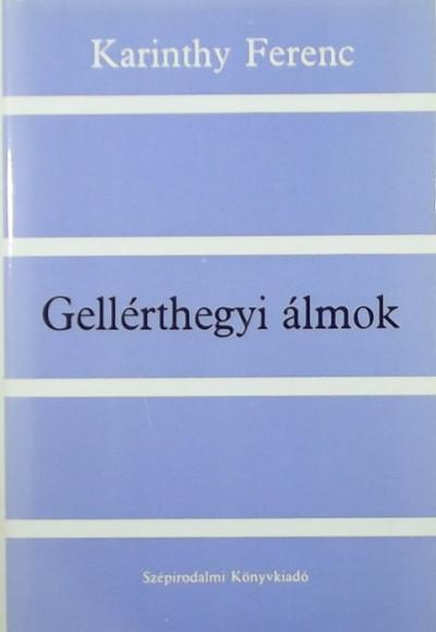Karinthy Ferenc - Gellérthegyi álmok