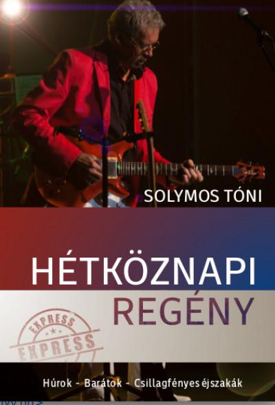 Solymos Tóni - Hétköznapi regény