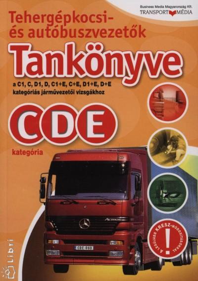 Tordai Ferenc  (Szerk.) - Tehergépkocsi- és autóbuszvezetők tankönyve a C1, C, D1, D, C1+E, C+E, D1+E, D+E kategóriás járművezetői vizsgákhoz