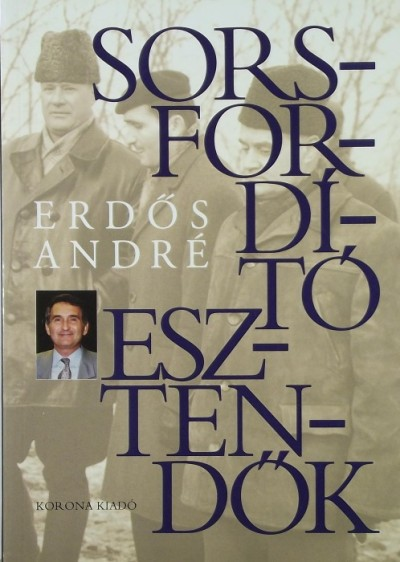 Erdős André - Sorsfordító esztendők