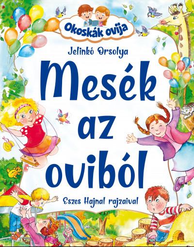 Jelinkó Orsolya - Mesék az oviból - Okoskák ovija