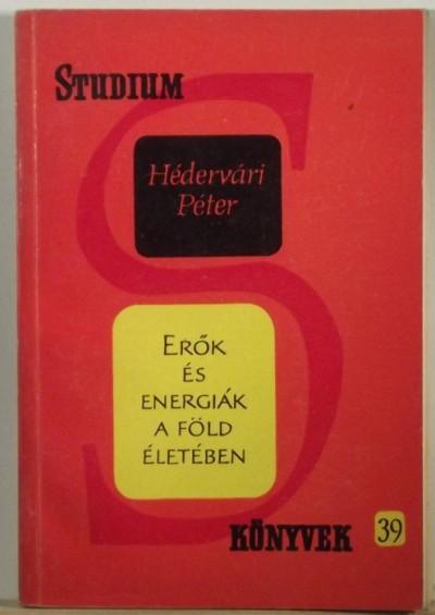 Hédervári Péter - Erők és energiák a Föld életében