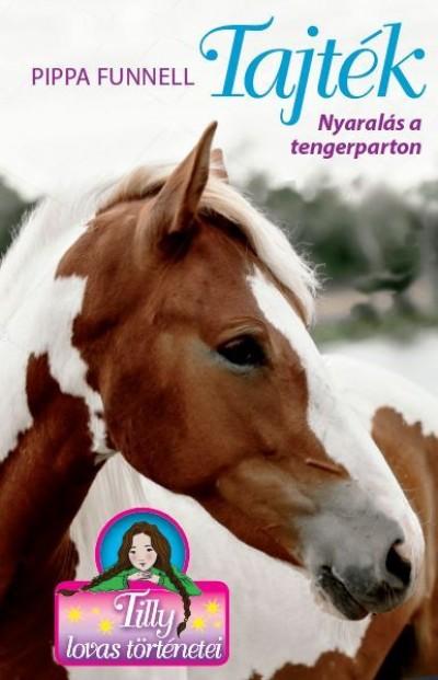 Pippa Funnell - Tajték - Nyaralás a tengerparton - Tilly lovas történetei 8.