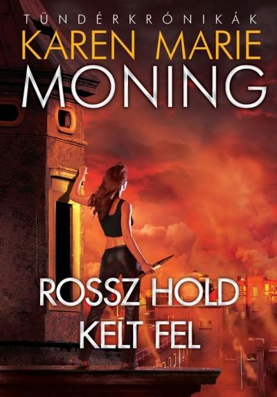 Karen Marie Moning - Rossz hold kelt fel