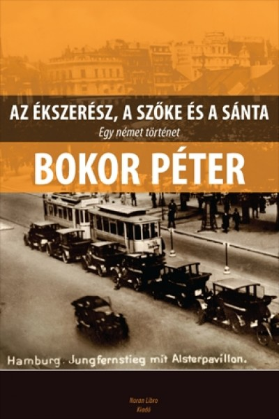 Bokor Péter - Az ékszerész, a szőke és a sánta